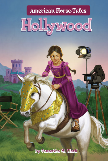 American Horse Tales: Hollywood by Samantha M. Clark